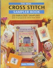 The New Cross Stitch Sampler Book- 23 Fabulous Samplers and 72 Projects to Stitch